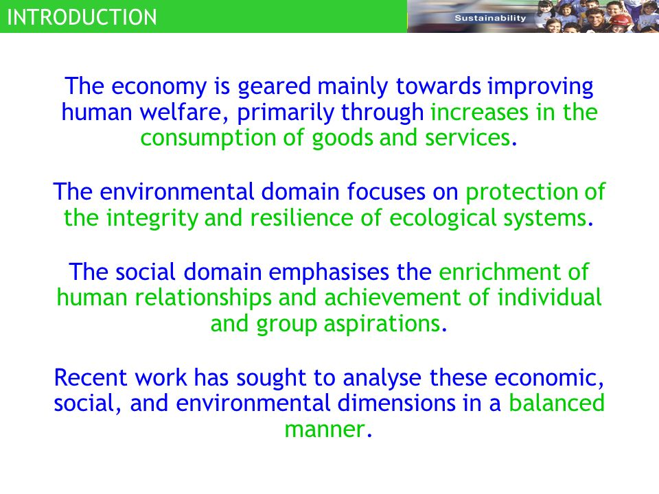 Sustainable development is also valuable in term of economy, moral and ecology.
