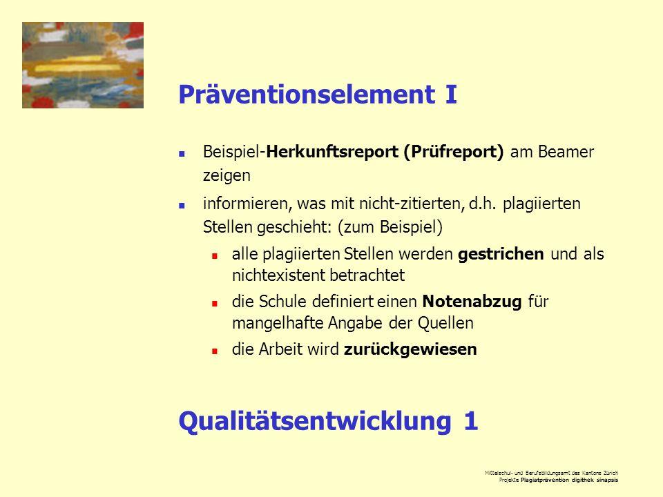 Mittelschul- und Berufsbildungsamt des Kantons Zürich Projekte Plagiatprävention digithek sinapsis Präventionselement I Beispiel-Herkunftsreport (Prüf