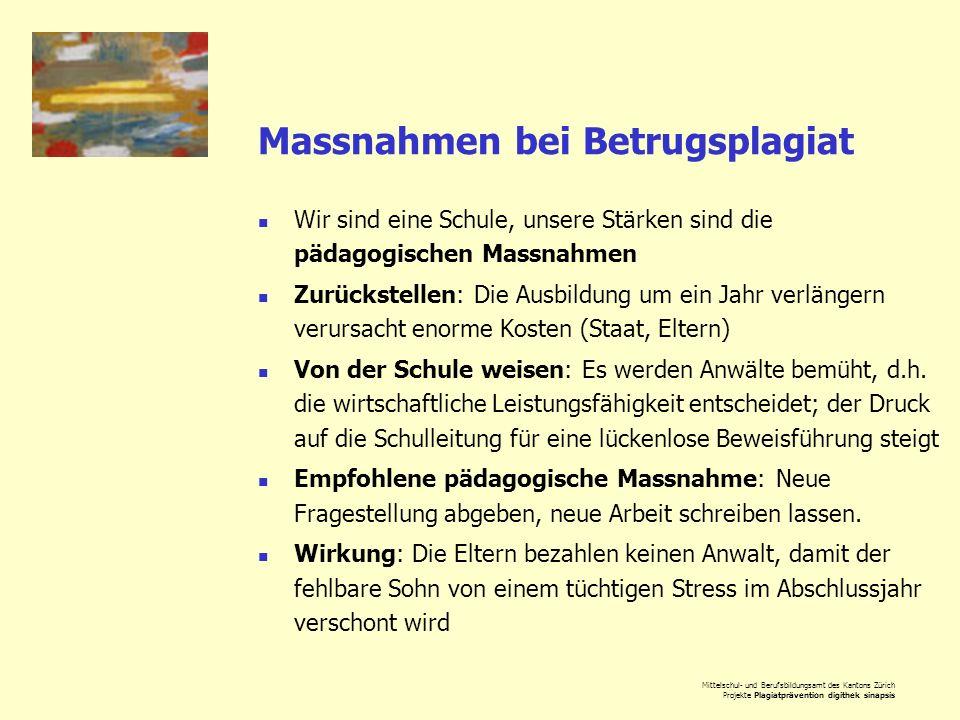 Mittelschul- und Berufsbildungsamt des Kantons Zürich Projekte Plagiatprävention digithek sinapsis Massnahmen bei Betrugsplagiat Wir sind eine Schule,