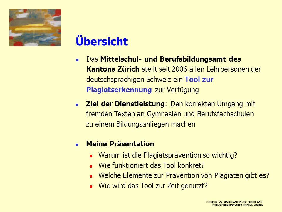 Mittelschul- und Berufsbildungsamt des Kantons Zürich Projekte Plagiatprävention digithek sinapsis Übersicht Das Mittelschul- und Berufsbildungsamt de