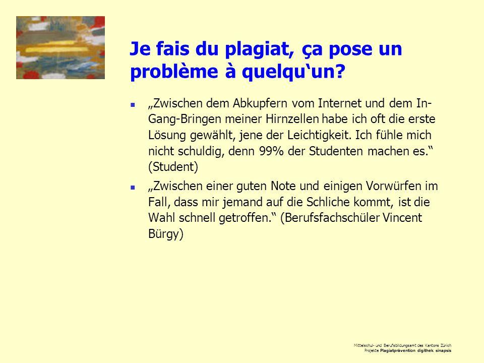 Mittelschul- und Berufsbildungsamt des Kantons Zürich Projekte Plagiatprävention digithek sinapsis Je fais du plagiat, ça pose un problème à quelquun?