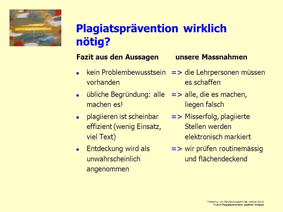 Mittelschul- und Berufsbildungsamt des Kantons Zürich Projekte Plagiatprävention digithek sinapsis Plagiatsprävention wirklich nötig? kein Problembewu