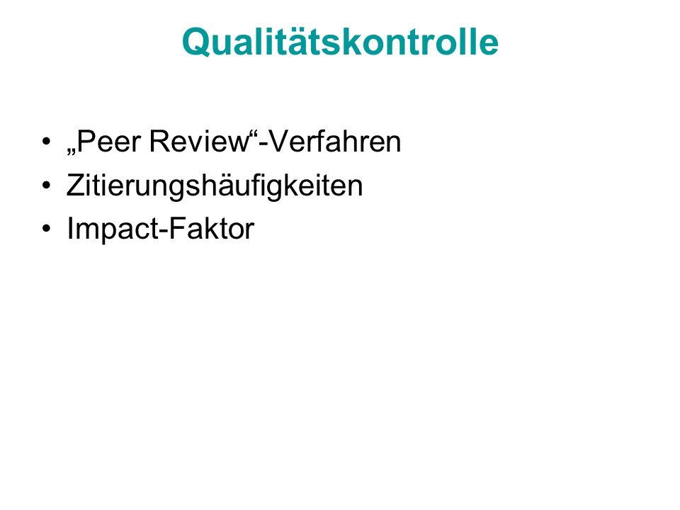 Qualitätskontrolle Peer Review-Verfahren Zitierungshäufigkeiten Impact-Faktor