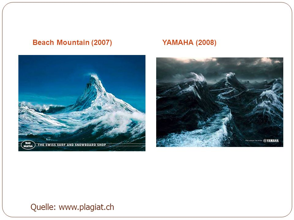 Beach Mountain (2007)YAMAHA (2008) Quelle: www.plagiat.ch