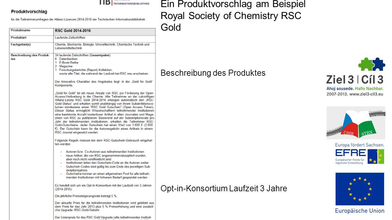 Ein Produktvorschlag am Beispiel Royal Society of Chemistry RSC Gold Beschreibung des Produktes Opt-in-Konsortium Laufzeit 3 Jahre