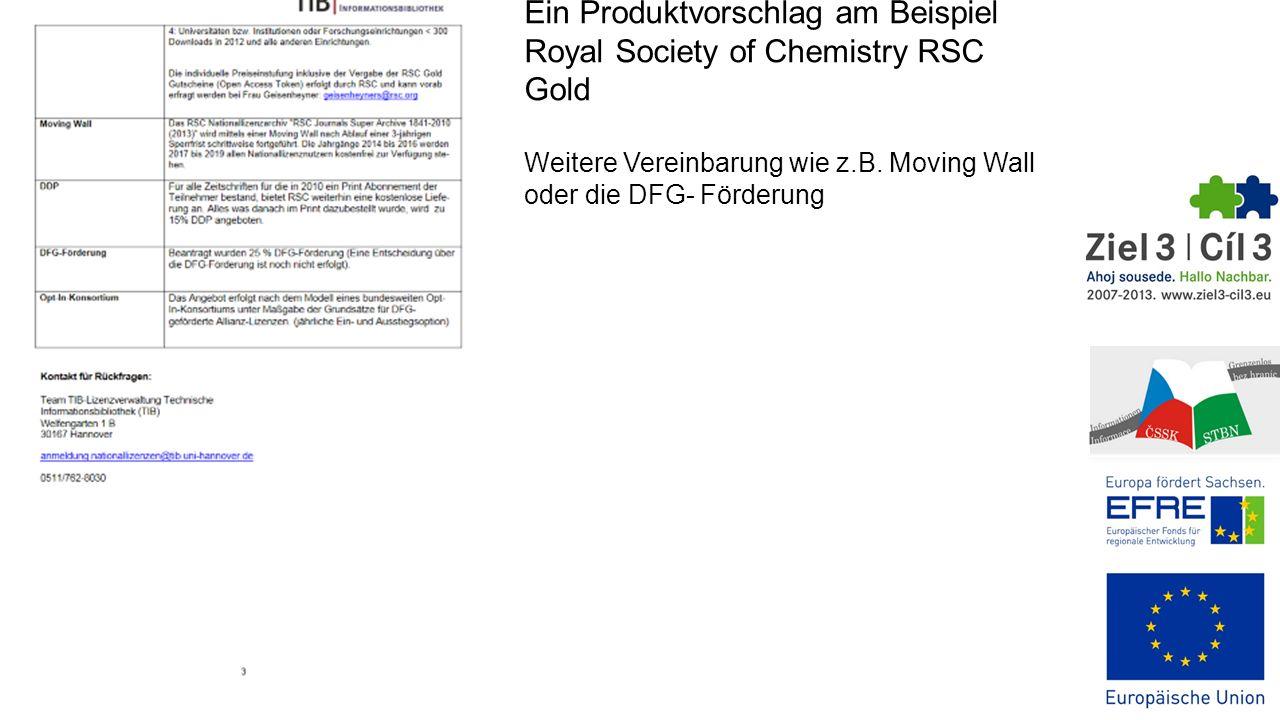 Ein Produktvorschlag am Beispiel Royal Society of Chemistry RSC Gold Weitere Vereinbarung wie z.B. Moving Wall oder die DFG- Förderung