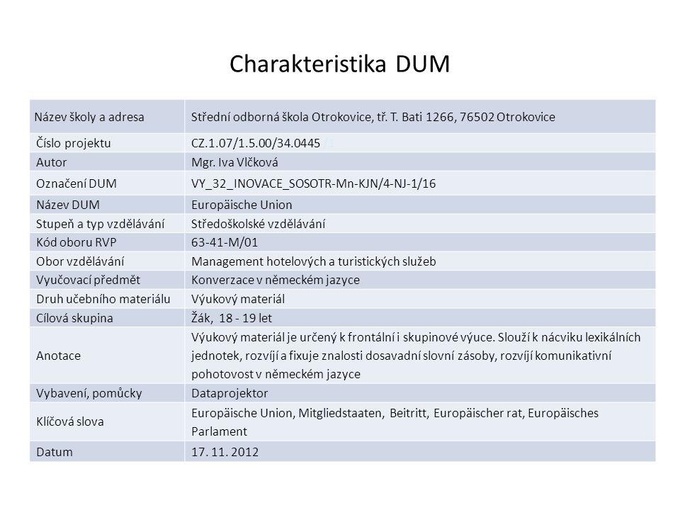 Střední odborná škola Otrokovice Europäische Union Autorem materiálu a všech jeho částí, není-li uvedeno jinak, je Mgr.