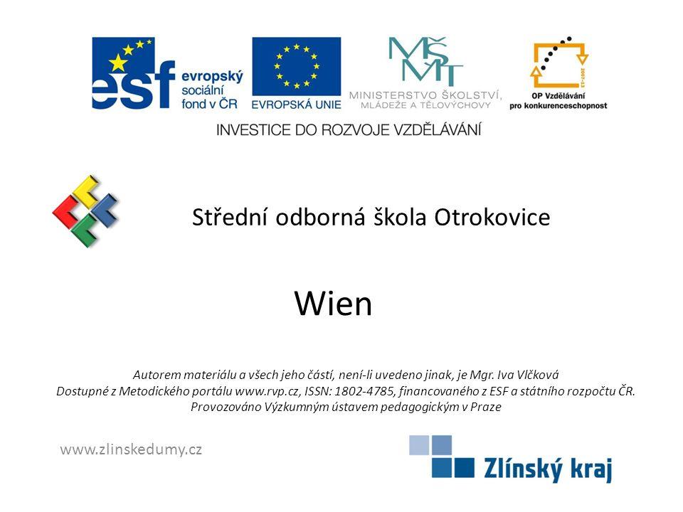 Střední odborná škola Otrokovice Wien Autorem materiálu a všech jeho částí, není-li uvedeno jinak, je Mgr.