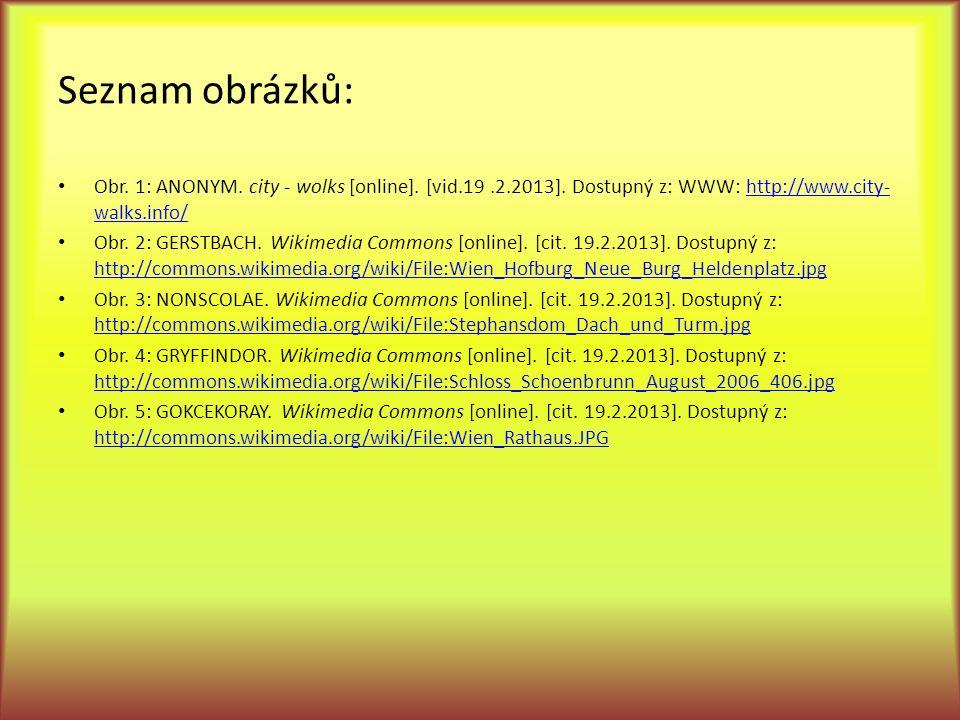 Seznam obrázků: Obr. 1: ANONYM. city - wolks [online]. [vid.19.2.2013]. Dostupný z: WWW: http://www.city- walks.info/http://www.city- walks.info/ Obr.