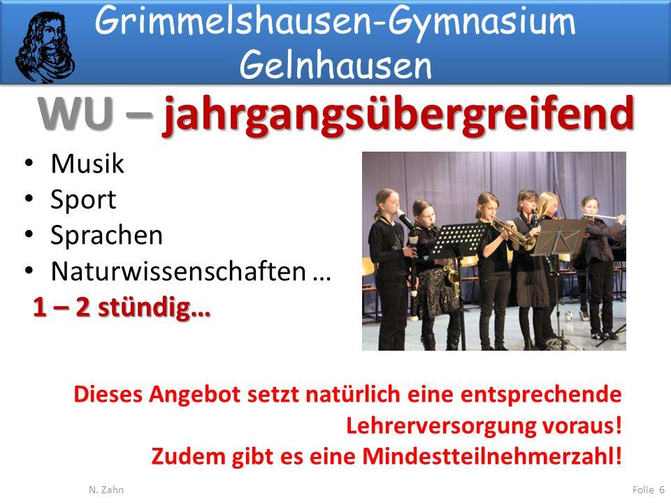 Grimmelshausen-Gymnasium Gelnhausen WU – jahrgangsübergreifend Folie 6N.