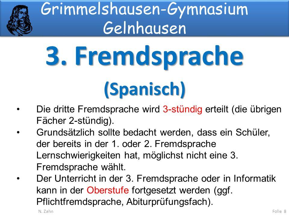 Grimmelshausen-Gymnasium Gelnhausen 3.Fremdsprache (Spanisch) Folie 8N.