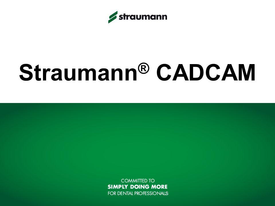Straumann ® CADCAM