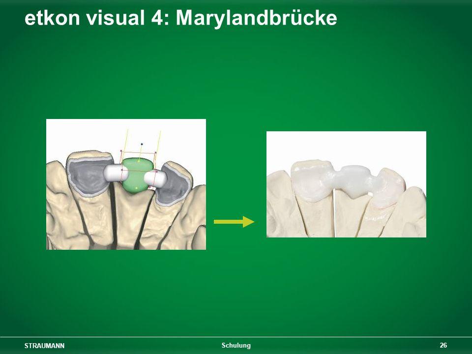 STRAUMANN 26 Schulung etkon visual 4: Marylandbrücke