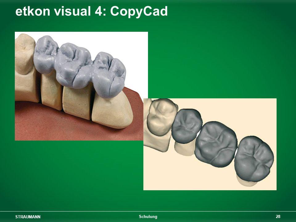 STRAUMANN 28 Schulung etkon visual 4: CopyCad