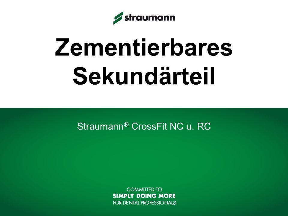 Zementierbares Sekundärteil Straumann ® CrossFit NC u. RC