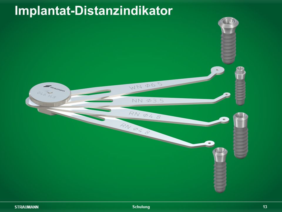 STRAUMANN 13 Schulung Implantat-Distanzindikator