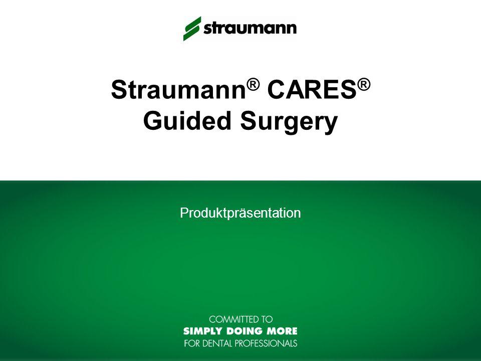 Straumann ® CARES ® Guided Surgery Produktpräsentation