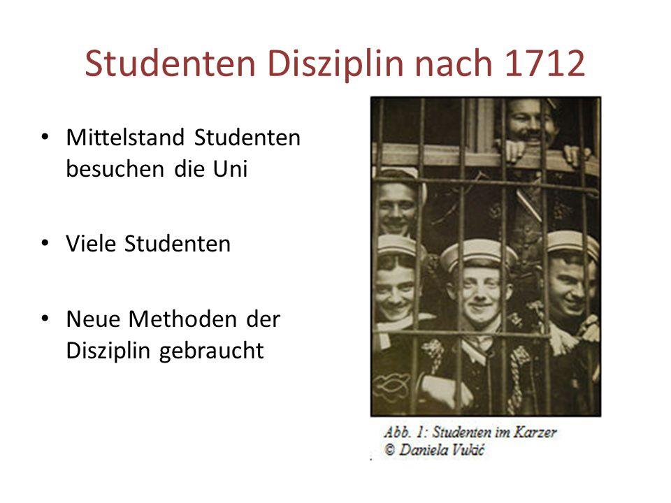 Studenten Disziplin bevor 1712 Universität ihre eigene Gerichtsbarkeit Studentenverbindung/Burschenschaft – ihre eigenen Verhaltensregeln entwickeln –