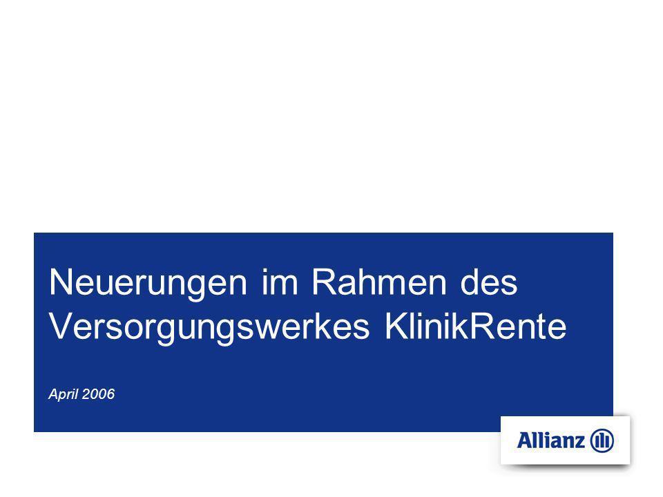 Neuerungen im Rahmen des Versorgungswerkes KlinikRente April 2006