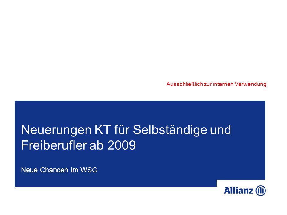 Neuerungen KT für Selbständige und Freiberufler ab 2009 Neue Chancen im WSG Ausschließlich zur internen Verwendung