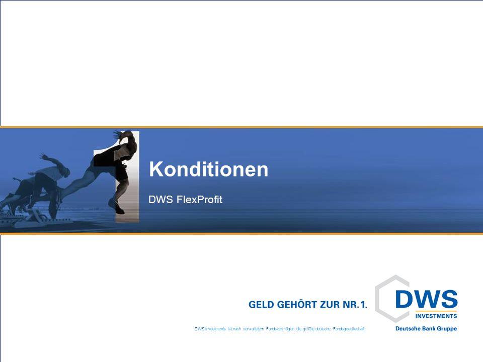 *DWS Investments ist nach verwaltetem Fondsvermögen die größte deutsche Fondsgesellschaft. Konditionen DWS FlexProfit