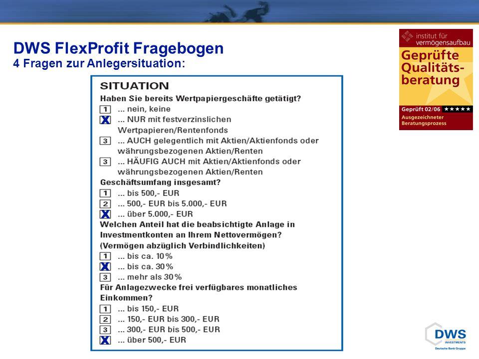 DWS FlexProfit Fragebogen 4 Fragen zur Anlegersituation: X X X X