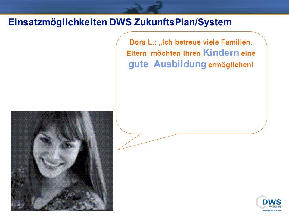 Dora L.: Ich betreue viele Familien. Eltern möchten Ihren Kindern eine gute Ausbildung ermöglichen! Einsatzmöglichkeiten DWS ZukunftsPlan/System