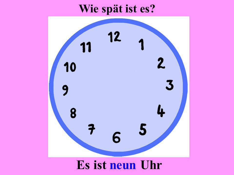Es ist zwölf Uhr Wie spät ist es?
