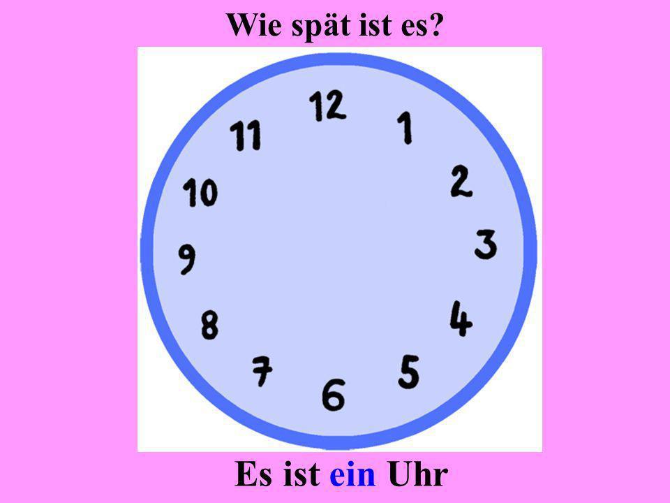 Es ist neun Uhr Wie spät ist es?