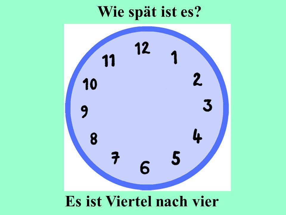 Es ist Viertel nach vier Wie spät ist es?