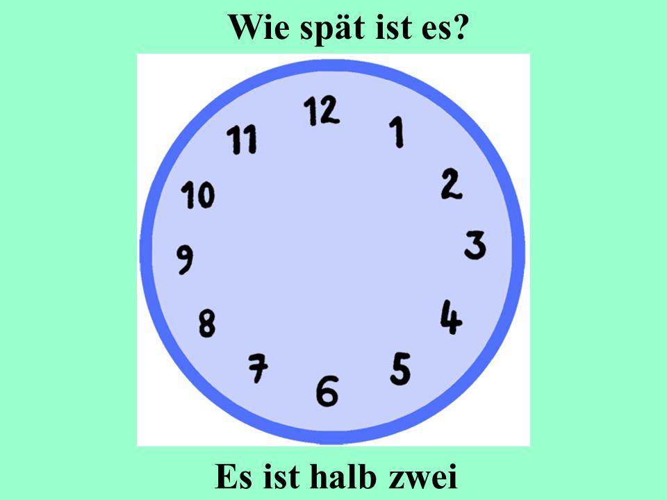 Es ist halb zwei Wie spät ist es?