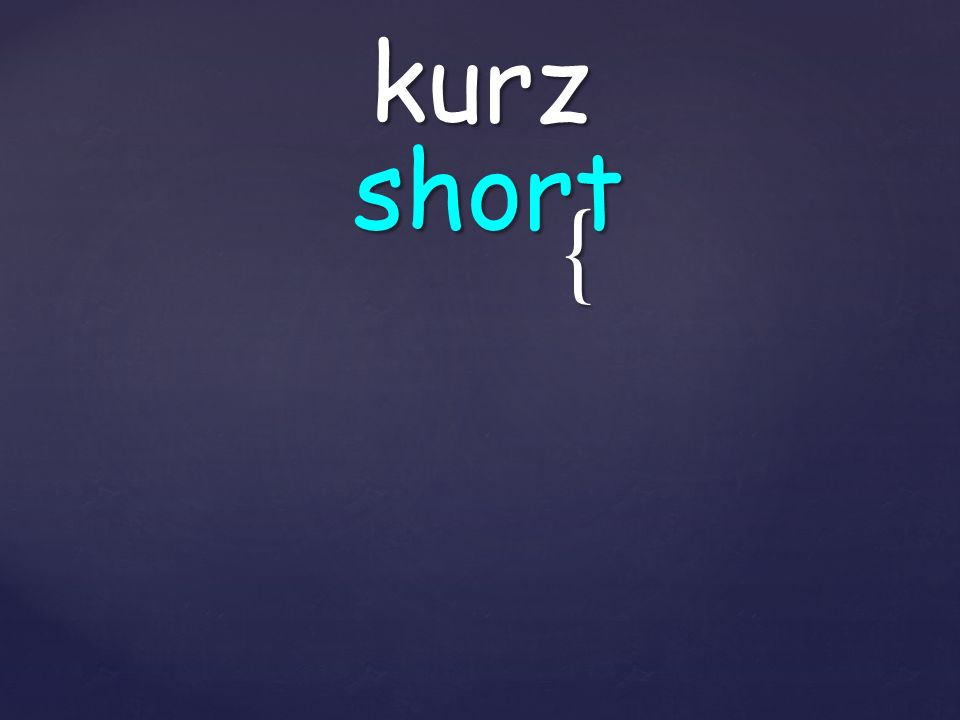 { kurz short
