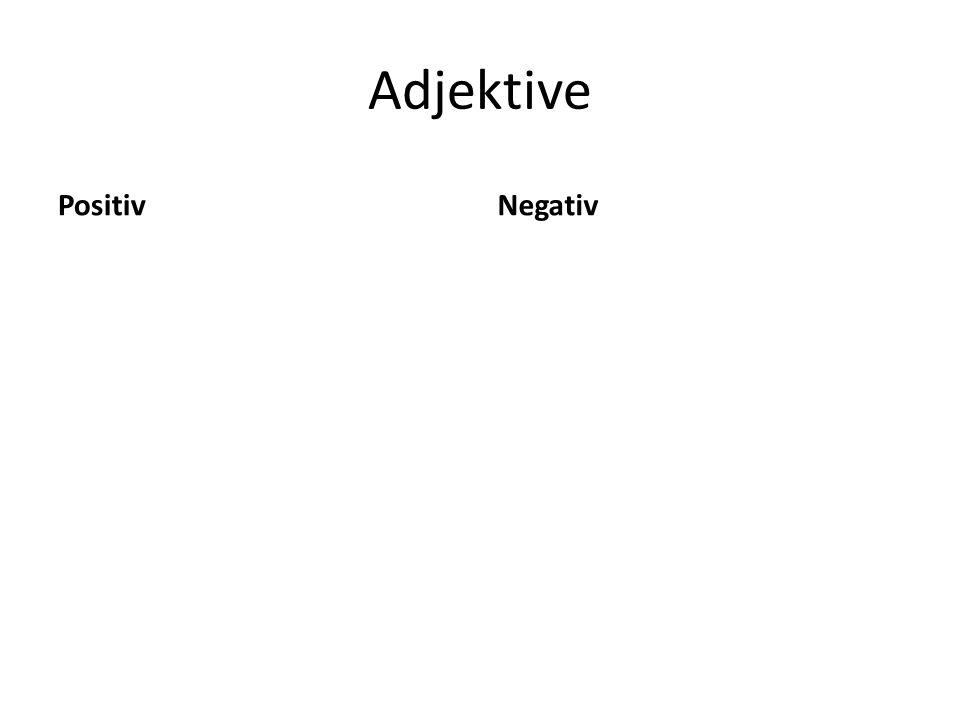 Adjektive PositivNegativ