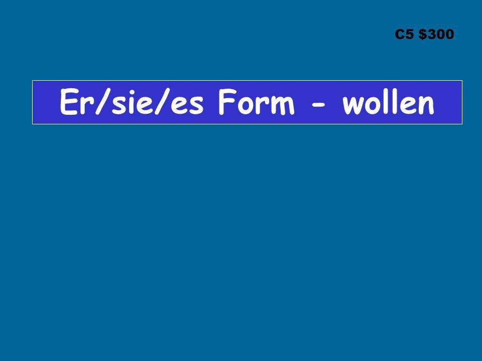 C5 $300 Er/sie/es Form - wollen