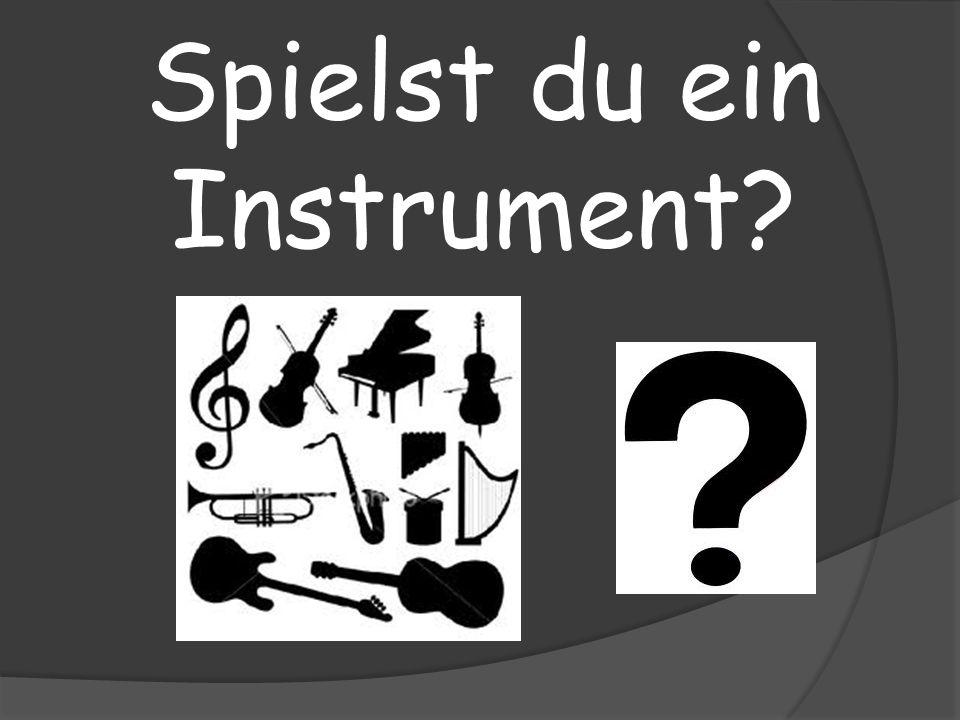 Spielst du ein Instrument?