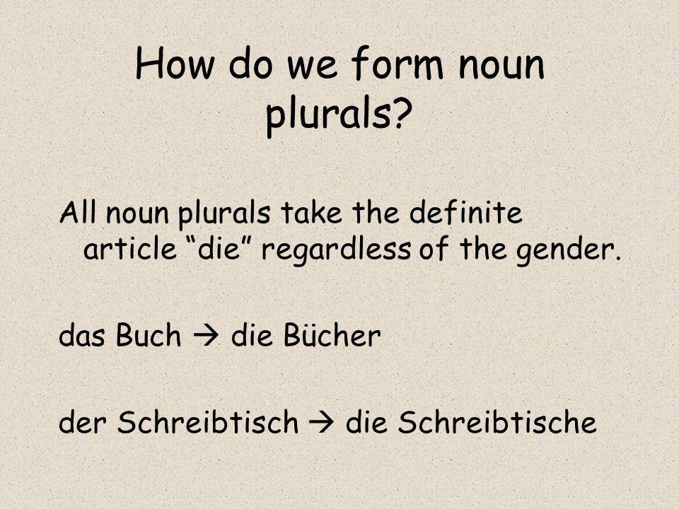 How do we form noun plurals.