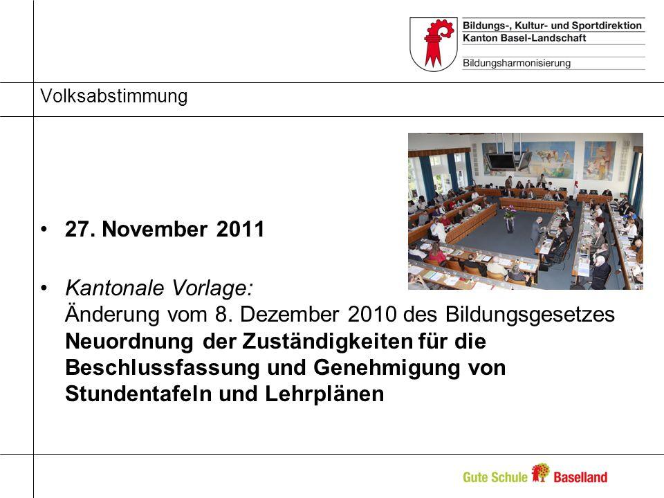 Volksabstimmung 27. November 2011 Kantonale Vorlage: Änderung vom 8. Dezember 2010 des Bildungsgesetzes Neuordnung der Zuständigkeiten für die Beschlu