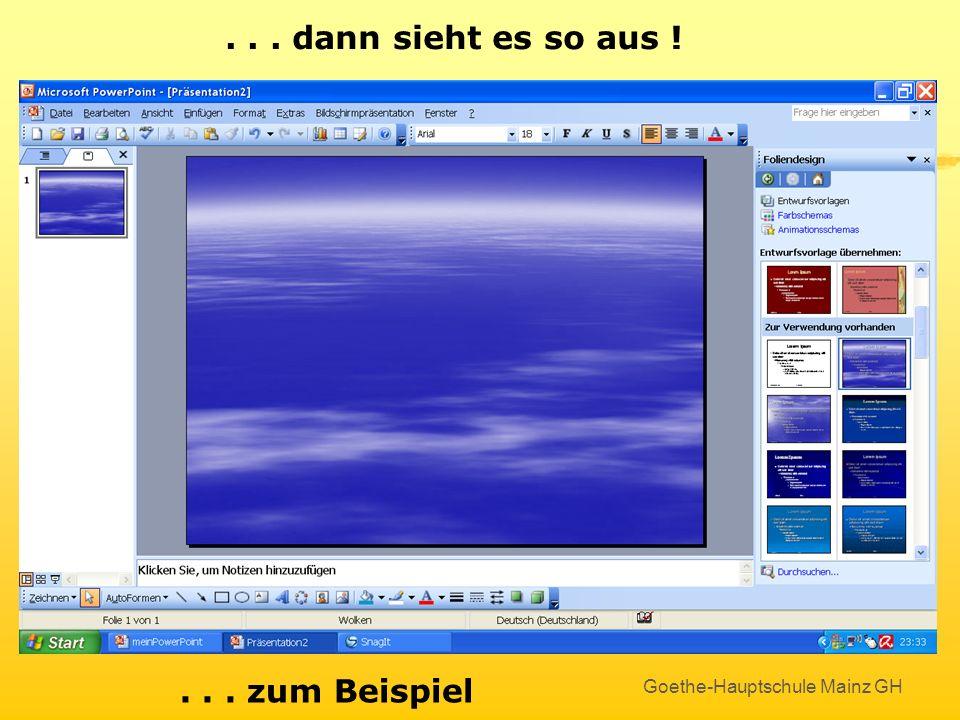 Goethe-Hauptschule Mainz GH Design aussuchen im Aufgabenbereich Foliendesign anklicken und beliebige Entwurfsvorlage aussuchen