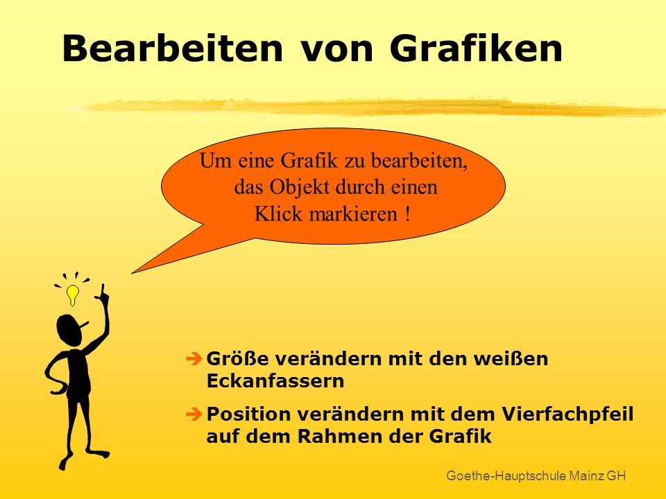 Goethe-Hauptschule Mainz GH Einfügen von Grafiken Im Aufgaben- bereich : Clip Art anklicken, Bild auswählen und einfügen ! Das kennen wir schon von WO