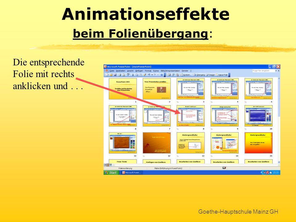 Goethe-Hauptschule Mainz GH Animationseffekte Die Foliensortierung sieht dann so aus !