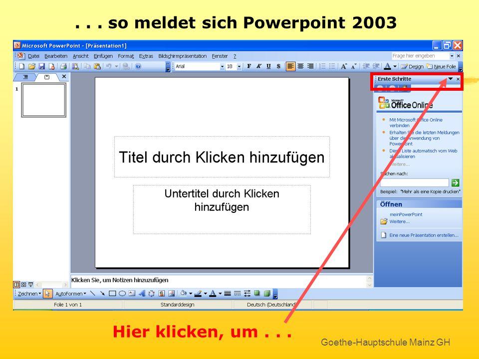 Goethe-Hauptschule Mainz GH das ist der Aufgabenbereich... so meldet sich Powerpoint 2003