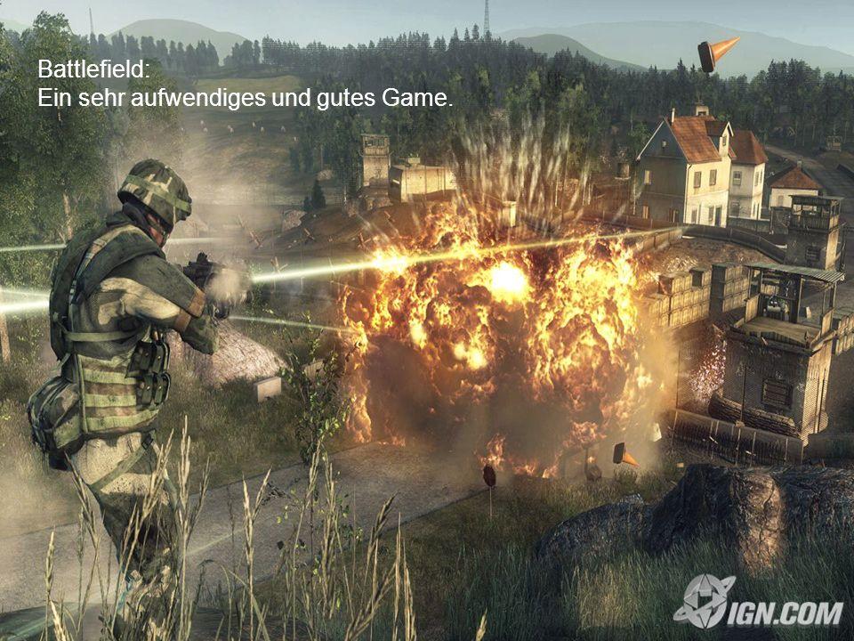 Battlefield Battlefield: Ein sehr aufwendiges und gutes Game.