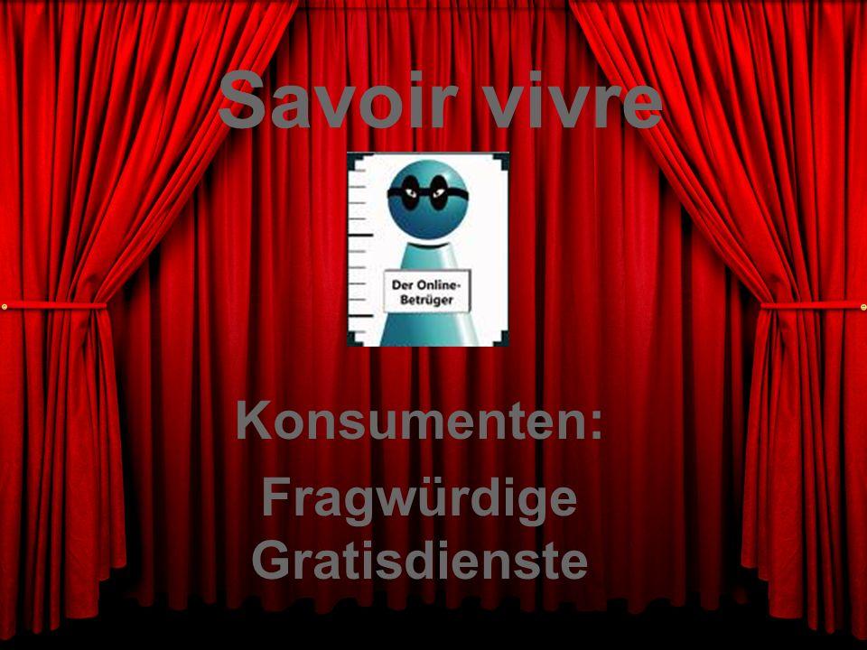Savoir vivre Konsumenten: Fragwürdige Gratisdienste