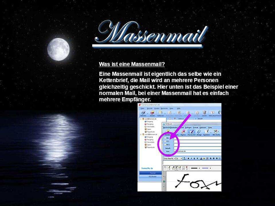 Massenmail Massenmail Was ist eine Massenmail.