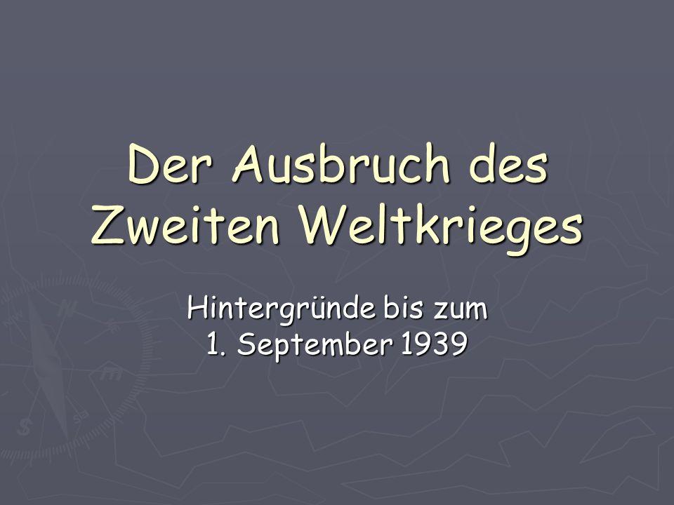 Der Ausbruch des Zweiten Weltkrieges Hintergründe bis zum 1. September 1939