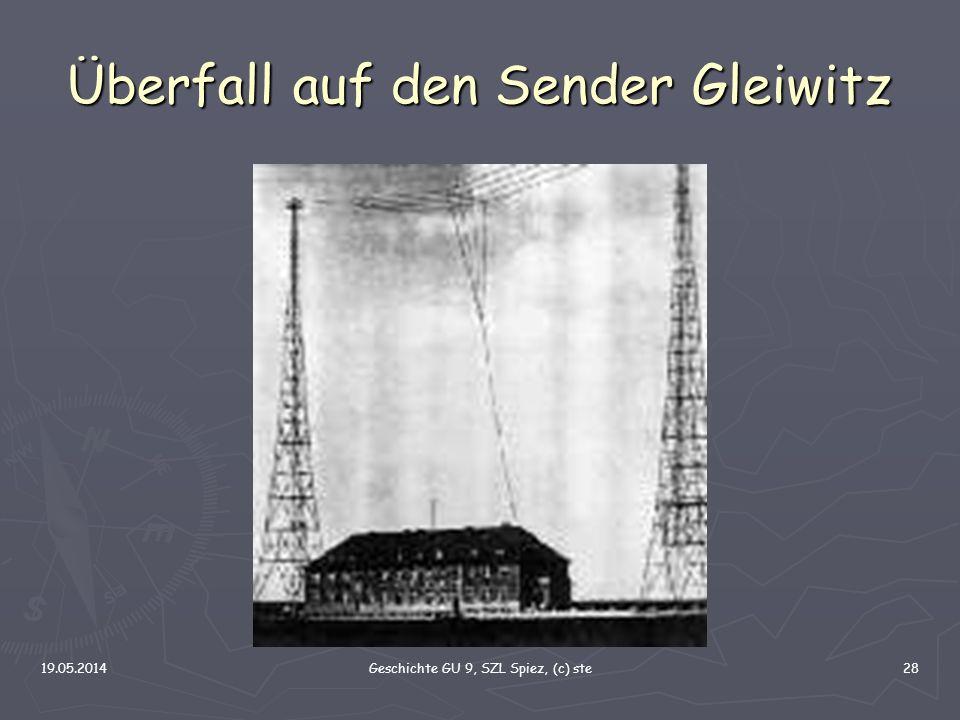 19.05.2014Geschichte GU 9, SZL Spiez, (c) ste28 Überfall auf den Sender Gleiwitz
