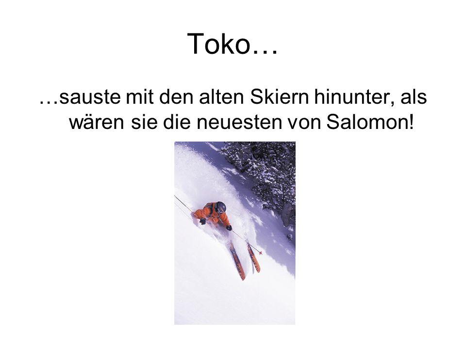 …alten Skiern… …den Berg hinabsausen!