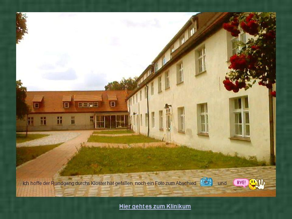 Ich hoffe der Rundgang durchs Kloster hat gefallen, noch ein Foto zum Abschiedund Hier geht es zum Klinikum