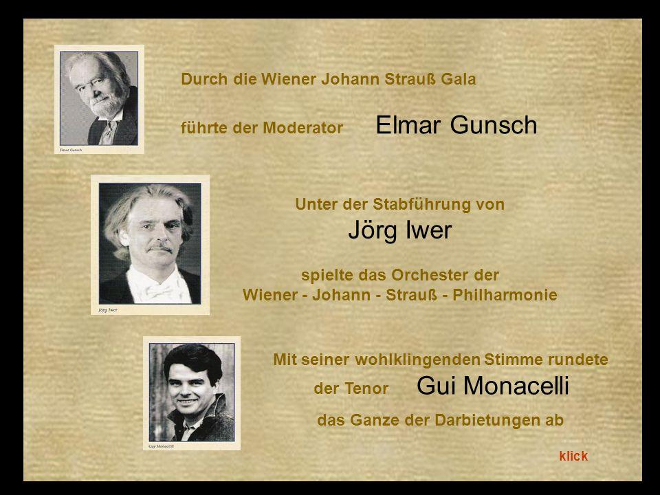 Durch die Wiener Johann Strauß Gala führte der Moderator Elmar Gunsch Unter der Stabführung von Jörg Iwer spielte das Orchester der Wiener - Johann -