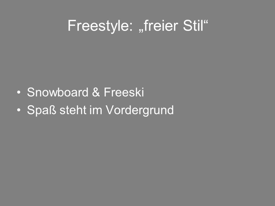 Freestyle: freier Stil Snowboard & Freeski Spaß steht im Vordergrund